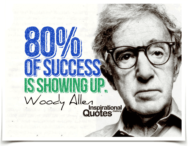 Woody-Allen-Eighty-percent-of-success-is-showing-up